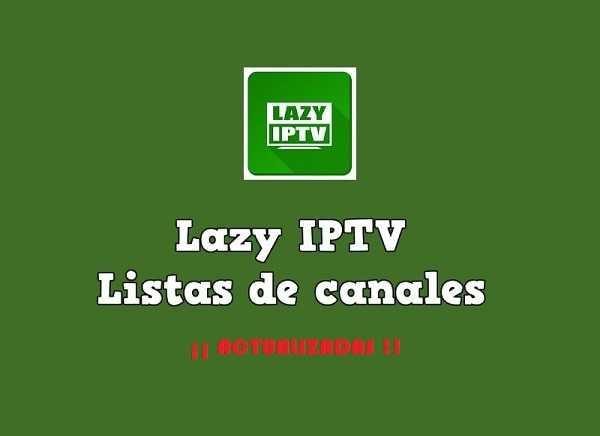Listas de Canales LAZY IPTV