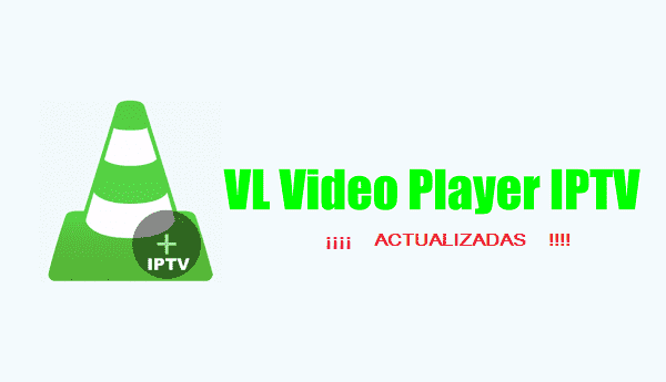 Listas de Canales VL PLAYER IPTV Actualizadas Enero 2020