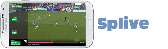 Mejores Aplicaciones para ver Fútbol ONLINE en móviles y Tablets Android Splive TV